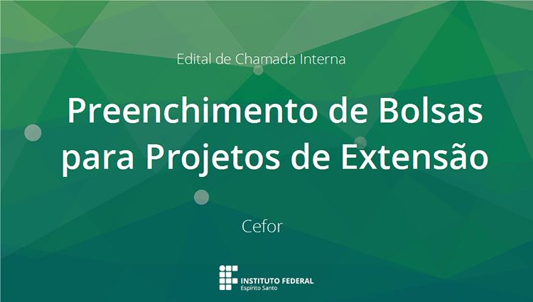 Chamada Interna destinada a Preenchimento de Bolsas para Projetos de Extensão