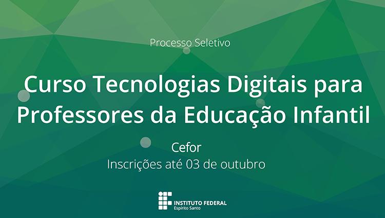 Inscrições abertas para o Curso Tecnologias Digitais para Professores da Educação Infantil