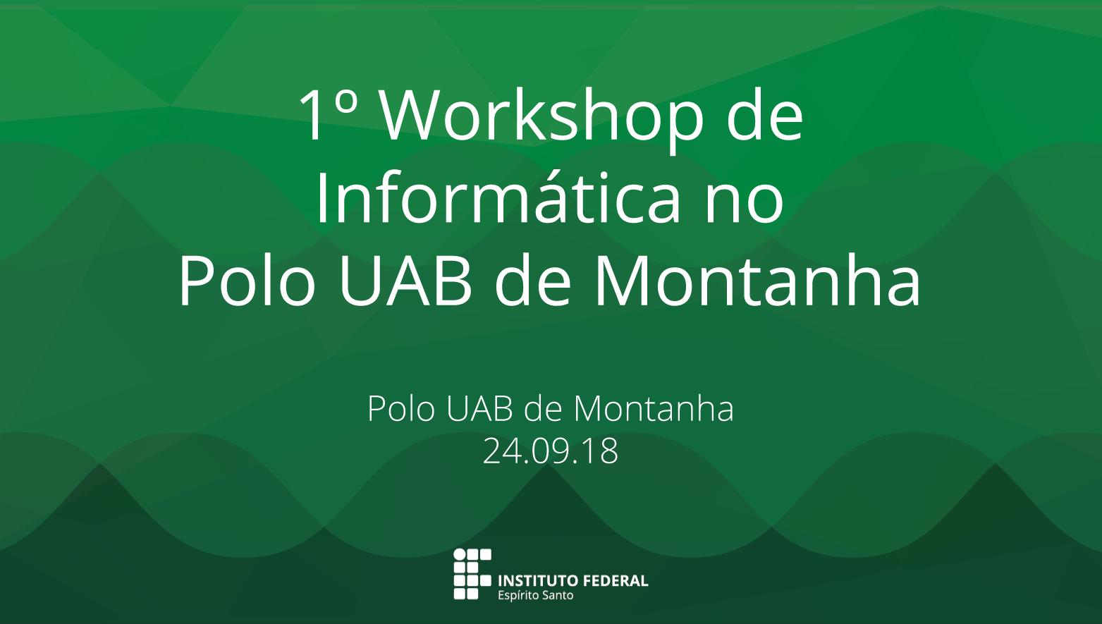 1º Whorkshop de Informática no Polo UAB de Montanha