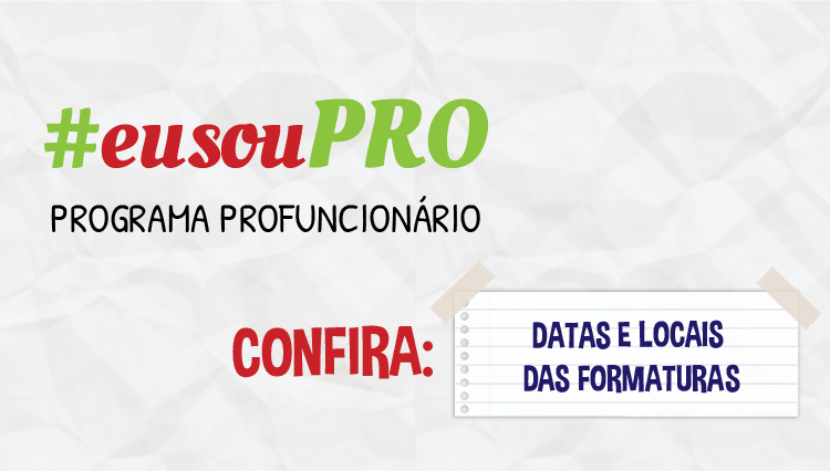 Formatura dos cursos Técnico do Programa Profuncionário. Confira as datas e locais.