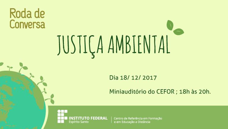 Roda de conversa do Cefor debate Justiça Ambiental