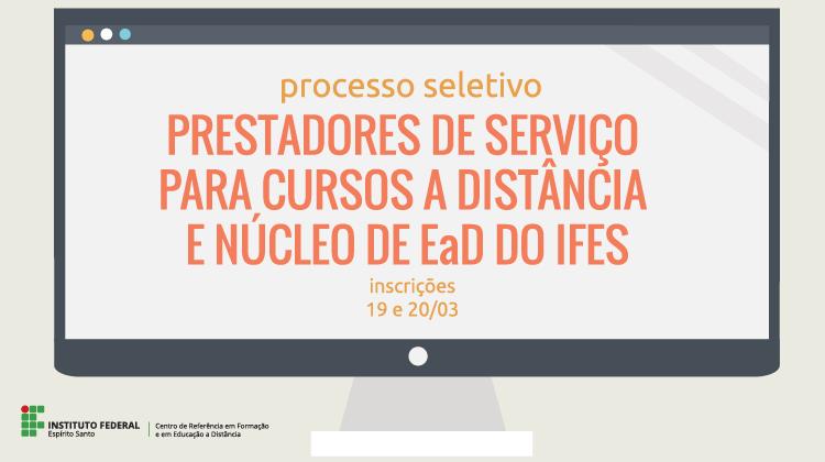 Aberto processo seletivo para a contratação de prestadores de serviço para apoio aos cursos a distância e núcleo de EaD do Ifes