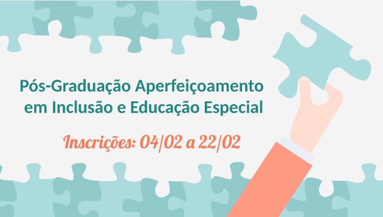 Pós-Graduação Aperfeiçoamento em Inclusão e Educação Especial.